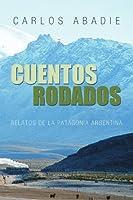 Cuentos Rodados: Relatos de la Patagonia Argentina