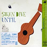 Until by Swan Dive (2007-06-06)