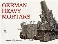 German Heavy Mortars
