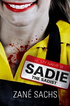 Sadie the Sadist: X-tremely Black Humor/Horror by [Sachs, Zané]