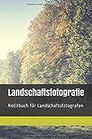 Landschaftsfotografie: Notizbuch fuer Landschaftsfotografen, 60 Seiten