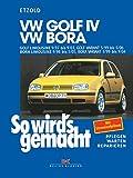 VW Golf IV 9/97 bis 9/03, Bora 9/98 bis 5/05: Golf IV Variant 5/99 bis 5/06, Bora Variant 5/99 bis 9/04, So wird's gemacht - Band 111 (German Edition)