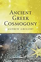 Ancient Greek Cosmogony by Andrew Gregory(2013-12-05)