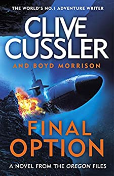 Final Option: 'The best one yet' (The Oregon Files Book 14) by [Cussler, Clive, Morrison, Boyd]