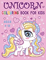 Unicorn Colouring Book for Kids Ages 4-12: 45 Pages Fun and Cute Colouring book for Girls,  Kids & Toddlers ages 4-8, 5-12 (Unicorn coloring book)