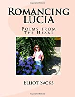 Romancing Lucia: Poems from the Heart
