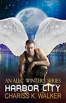 [Walker, Chariss K.]のHarbor City (An Alec Winters Series Book 4) (English Edition)
