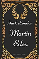 Martin Eden: By Jack London - Illustrated