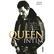 Queen intim: Groupies, Gin und Glitter - auf Tour mit Queen