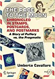 The Race to the Moon Chronicled in Stamps, Postcards, and Postmarks: A Story of Puffery vs. the Pragmatic (Springer Praxis Books)