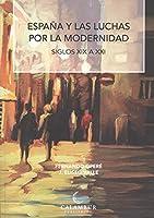 España y las luchas por la modernidad. Siglos XIX a XXI