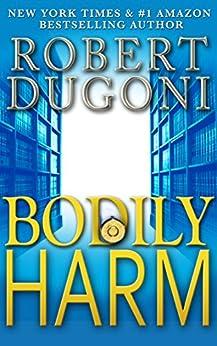 Bodily Harm: A David Sloane Novel by [Dugoni, Robert]