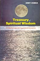 Treasury of Spiritual Wisdom: A Collection of 10, 000 Powerful Quotations for Transforming Your Life