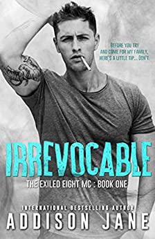Irrevocable (The Exiled Eight MC Book 1) by [Jane, Addison]