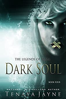 Dark Soul: A Fantasy Romance Novel  (The Legends of Regia Book 4) by [Jayne, Tenaya]