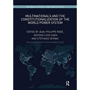 Multinationals and the Constitutionalization of the World Power System (Globalization: Law and Policy)