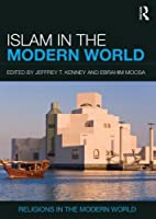 Islam in the Modern World (Religions in the Modern World)
