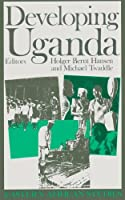 Developing Uganda (Eastern African Studies)
