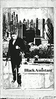 [Mazur, Roman]のBlackAssistant - What am I?: Artificial intelligence smartphone story from the City of London (English Edition)