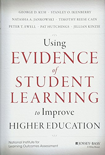 Download Using Evidence of Student Learning to Improve Higher Education (Jossey-bass Higher and Adult Education) 1118903390