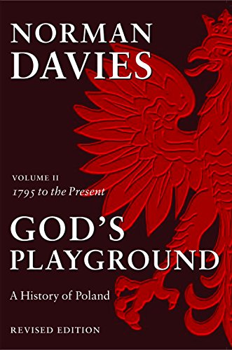 Download God's Playground: A History of Poland, 1795 to the Present 0231128193