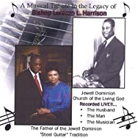 Musical Tribute to the Legacy of Bishop Lorenzo L. by Bishop Lorenzo L. Harrison