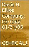 Davis H. Elliot Company; 03-136201/21/05 (English Edition)