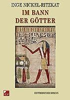 Im Bann der Goetter: Historischer Roman