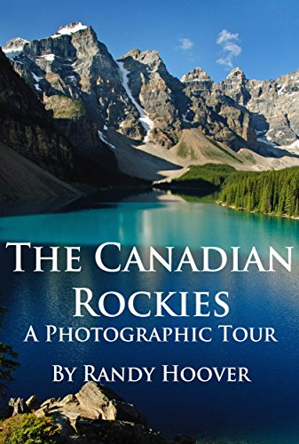 The Canadian Rockies: A Photographic Tour (English Edition)