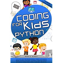 Coding for Kids Python: A playful way for programming, coding and making projects with your kids. Learning computer science efficiently while stimulating your kids' creativity.