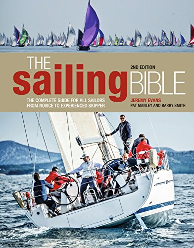 The Sailing Bible: The Complete Guide for All Sailors from Novice to Experienced Skipper 2nd edition