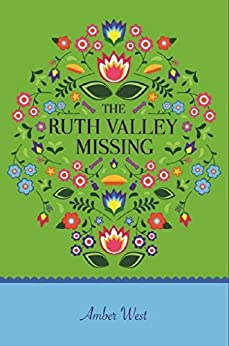 The Ruth Valley Missing (Jameson Quinn Mysteries Book 1) by [West, Amber]