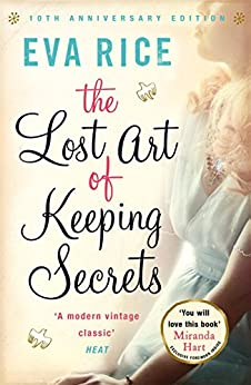 The Lost Art of Keeping Secrets by [Rice, Eva]