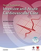 The ESC Textbook of Intensive and Acute Cardiovascular Care (Esc Textbook of Preventive Cardiology)