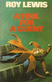 A Fool for a Client by [Lewis, Roy]