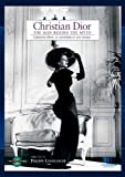 Christian Dior Christian Dior, the Man behind the Myth by Philippe Lanfranchi