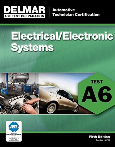 Download Electrical / Electronic Systems A6 (Ase Test Preparation Series) 1111127085