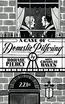 A Case Of Domestic Pilfering by [Piercy, Rohase, Raven, Charlie]