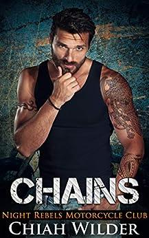 CHAINS: Night Rebels Motorcycle Club (Night Rebels MC Romance Book 8) by [Wilder, Chiah]