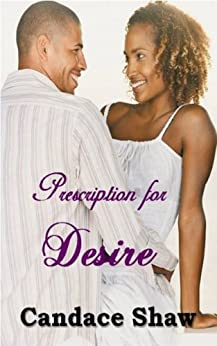 Prescription for Desire (Arrington Family series Book 4) by [Shaw, Candace]