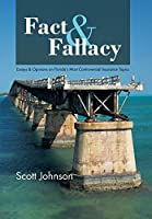 Fact & Fallacy: Essays & Opinions on Florida's Most Controversial Insurance Topics 2009-2012
