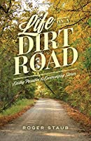 Life On A Dirt Road: Earthy Parables and Encouraging Stories