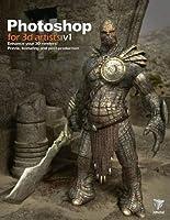 Photoshop for 3D Artists, Vol. 1 by Andrzej Sykut Fabio M. Ragonha Zoltan Korcsok Richard Tilbury(2011-06-07)