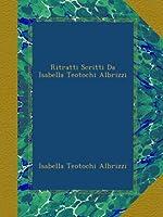 Ritratti Scritti Da Isabella Teotochi Albrizzi