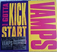 I Gotta Kick Start Now by Vamps (2009-03-13)
