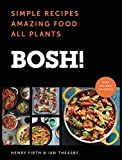 BOSH!: Simple Recipes * Amazing Food * All Plants (BOSH Series) (English Edition) 画像