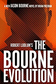 Robert Ludlum's™ The Bourne Evolution (Jason Bourne Book