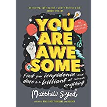 You Are Awesome: Find Your Confidence and Dare to be Brilliant at (Almos