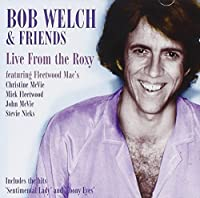 Live at the Roxy by BOB & FRIENDS WELCH