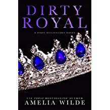 Dirty Royal (Dirty Billionaires Book 2)